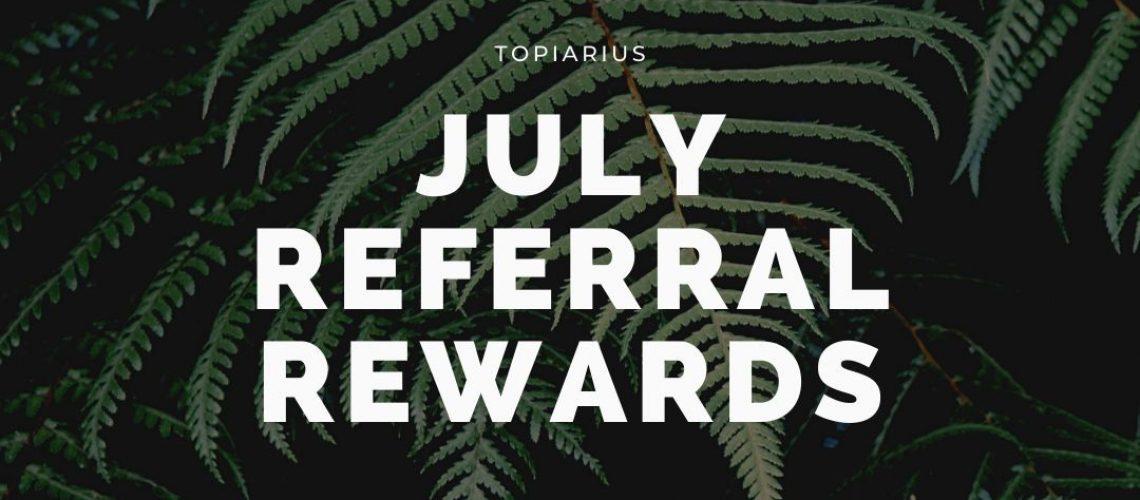 Topiarius July Referral
